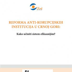 Brif REFORMA ANTI-KORUPCIJSKIH INSTITUCIJA U CRNOJ GORI