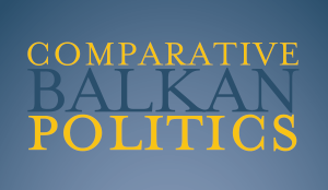 Comparative Balkan Politics