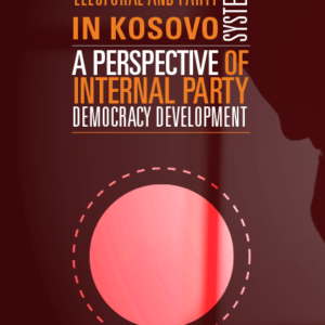 Electoral and Party System in Kosovo - A Perspective of Internal Party Democracy Development