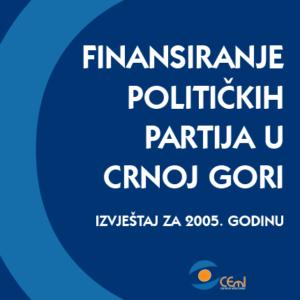 FINANSIRANJE POLITICKIH PARTIJA U CRNOJ GORI 2005