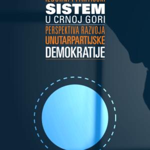 Izborni i partijski sistem u Crnoj Gori - Perspektiva razvoja unutarpartijske demokratije