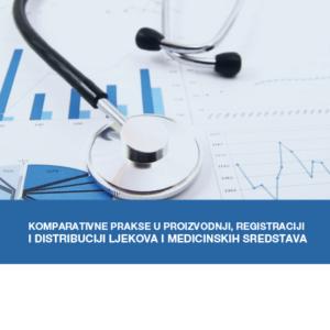 Komparativne prakse u proizvodnji, registraciji i distribuciji ljekova i medicinskih sredstava