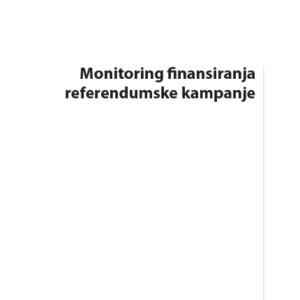 MONITORING FINANSIRANJA REFERENDUMSKE KAMPANJE