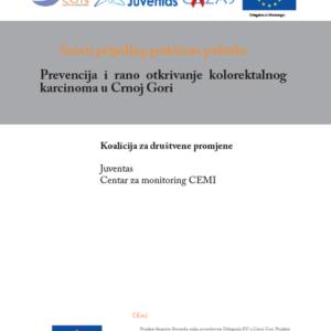 """Sažeti prijedlog praktične politike """"Prevencija i rano otkrivanje kolorektalnog karcinoma u Crnoj Gori"""""""