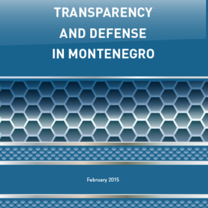 "Report ""Transparency and Defense in Montenegro"""