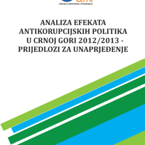"""Studija: """"Analiza efekata antikorupcijskih politika u Crnoj Gori 2012/2013 - Prijedlozi za unaprjeđenje"""""""