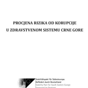 """Studija """"Procjena rizika od korupcije u zdravstvenom sistemu Crne Gore"""""""