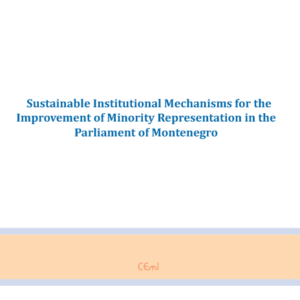 Sustainable institutional mechanisms for improvment of the representation of minorities in the Montenegrin Parliament""