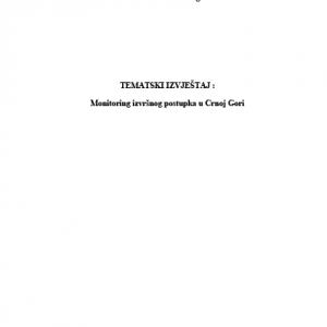 Tematski izvjestaj - Monitoring izvrsnog postupka u Crnoj Gori