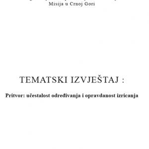 Tematski izvjestaj - Pritvor ucestalost odredjivanja i opravdanost izricanja