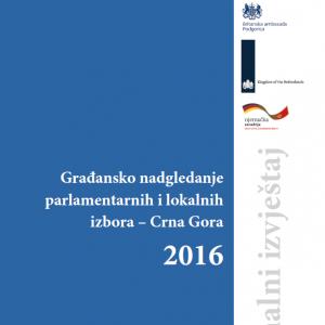 Finalni izvjestaj Gradjansko nadgledanje parlamentarnih i loklanih izbora - Crna Gora 2016