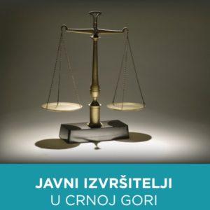 Javni izvrsitelji u Crnoj Gori