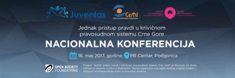 """Utorak, 16. maj –  Nacionalna konferencija """"Jednak pristup pravdi u krivičnom pravosudnom sistemu Crne Gore"""""""