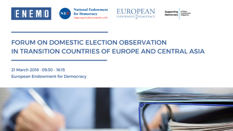 Forum on Domestic Election Observation in Transition Countries of Europe and Central Asia, Brussels 21st of March