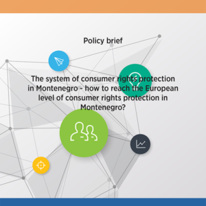 The system of consumer rights protection in Montenegro - how to reach the European level of consumer rights protection in Montenegro